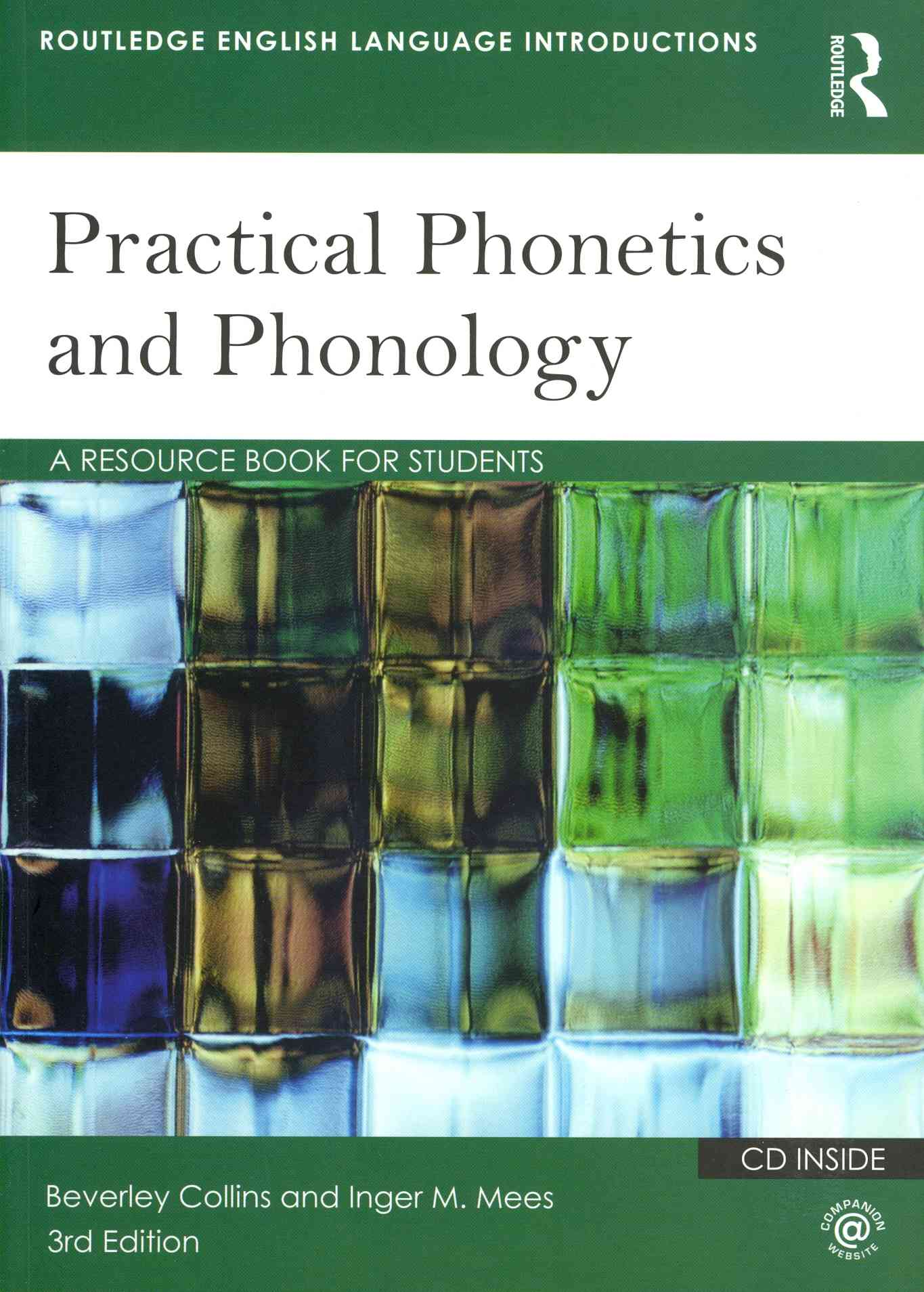 Practical Phonetics and Phonology By Collins, Beverley S./ Mees, Inger M.